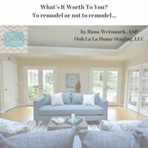 What S It Worth To You Ooh La La Home Staging